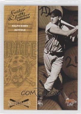 2004 Donruss Leather & Lumber Naturals #N-6 - Ralph Kiner /2499