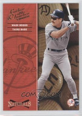 2004 Donruss Leather & Lumber Naturals #N-9 - Wade Boggs /2499