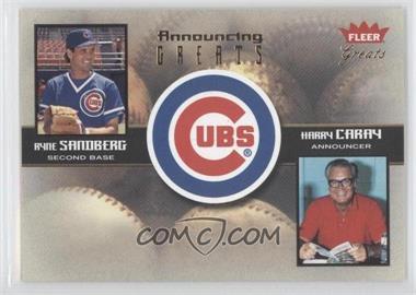 2004 Fleer Greats of the Game Announcing Greats #3 AG - Ryne Sandberg, Harry Caray