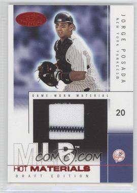 2004 Fleer Hot Prospects Draft Edition - Hot Materials - Red Hot #HM/JP - Jorge Posada /50