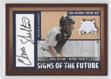 2004 Fleer National Pastime - Signs of the Future - White #SF-CS - Chris Shelton /21