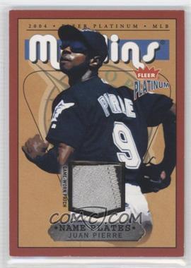 2004 Fleer Platinum - Name Plates - Player #NPN/JP - Juan Pierre /50