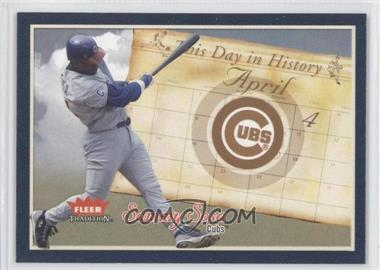 2004 Fleer Tradition [???] #6TDH - Sammy Sosa