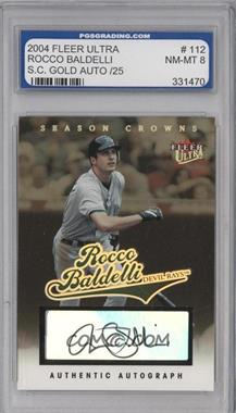 2004 Fleer Ultra Season Crowns Gold Autographs [Autographed] #112 - Rocco Baldelli /25 [ENCASED]