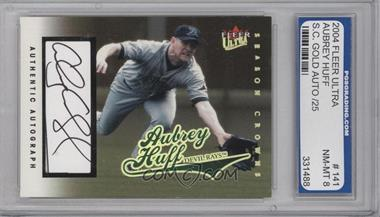 2004 Fleer Ultra Season Crowns Gold Autographs [Autographed] #141 - Aubrey Huff /25 [ENCASED]