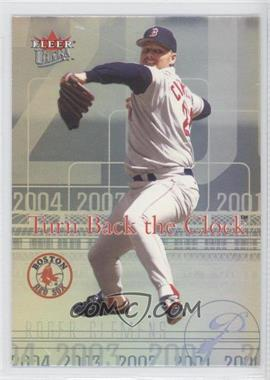 2004 Fleer Ultra Turn Back the Clock #1 TBC - Roger Clemens