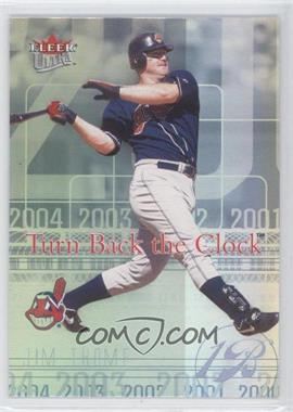 2004 Fleer Ultra Turn Back the Clock #9 TBC - Jim Thome