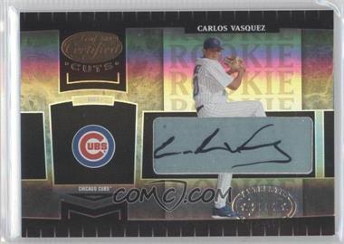 2004 Leaf Certified Cuts #256 - Carlos Vasquez /499