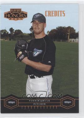 2004 Playoff Honors - [Base] - Credits Bronze #200 - Vinnie Chulk /100