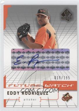 2004 SP Authentic - [Base] - Future Watch Silver Autographs [Autographed] #100 - Eddy Rodriguez /195