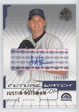 2004 SP Authentic - [Base] - Future Watch Silver Autographs [Autographed] #117 - Justin Huisman /195