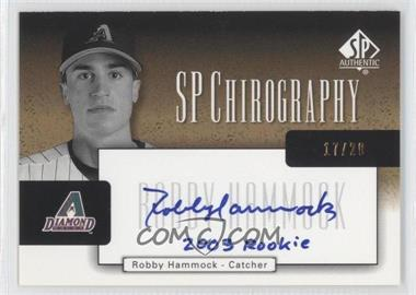 2004 SP Authentic - SP Chirography - Gold Black & White #CA-HA - Robby Hammock
