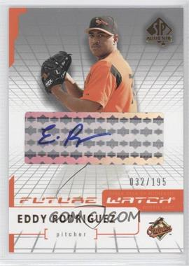 2004 SP Authentic Future Watch Silver Autographs [Autographed] #100 - Eddy Rodriguez /195