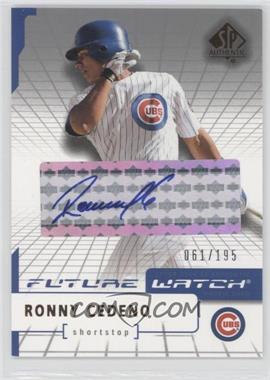 2004 SP Authentic Future Watch Silver Autographs [Autographed] #126 - Ronny Cedeno /195
