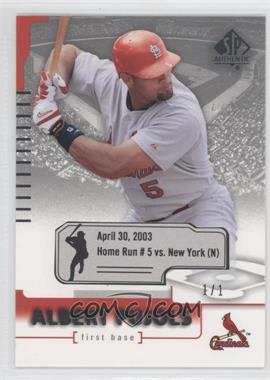 2004 SP Authentic Game Date Stat #58 - Albert Pujols /1