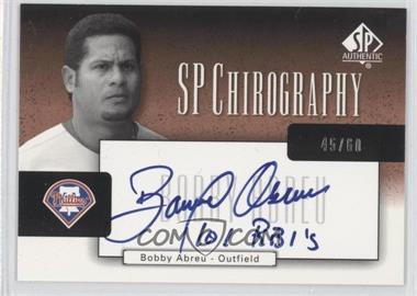 2004 SP Authentic SP Chirography Bronze Black & White #CA-BA - Bobby Abreu /60