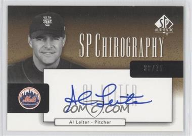 2004 SP Authentic SP Chirography Gold Black & White #CA-AL - Al Leiter /75