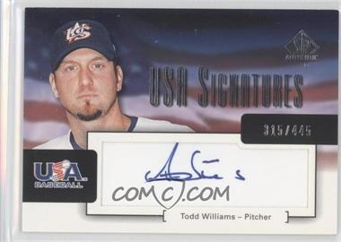 2004 SP Authentic USA Signatures #USA-16 - Todd Williams /445