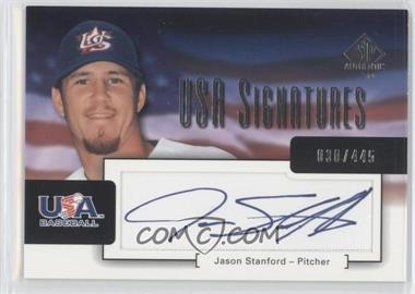 2004 SP Authentic USA Signatures #USA-19 - Jason Stanford /445