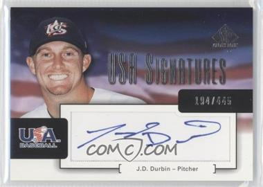 2004 SP Authentic USA Signatures #USA-5 - J.D. Durbin /445