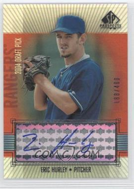 2004 SP Prospects - [Base] #309 - Eric Hurley /400