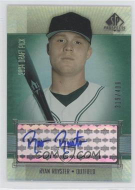 2004 SP Prospects - [Base] #425 - Ryan Royster /400