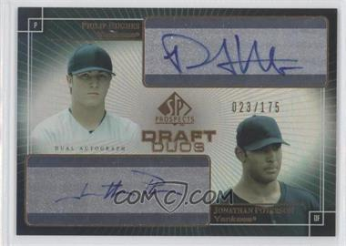 2004 SP Prospects Draft Duos Autographs #DD-HP - Phil Hughes, Jonathan Poterson /175