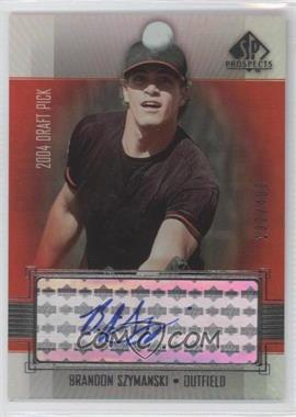 2004 SP Prospects #325 - Brandon Szymanski /400