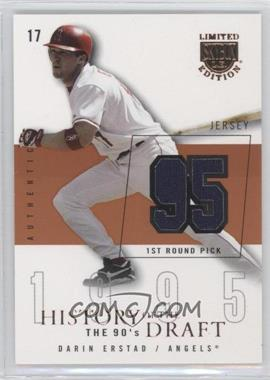 2004 Skybox Limited Edition - History Of The Draft The 90's - Copper Jerseys [Memorabilia] #HD-DE - Darin Erstad /95