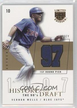 2004 Skybox Limited Edition - History Of The Draft The 90's - Gold Jerseys [Memorabilia] #HD-VW - Vernon Wells /10