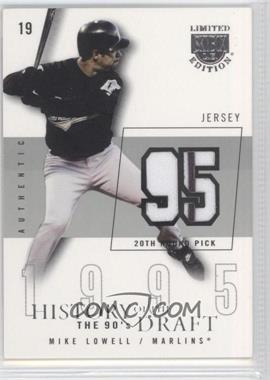 2004 Skybox Limited Edition - History Of The Draft The 90's - Silver Jerseys [Memorabilia] #HD-ML - Mike Lowell /50