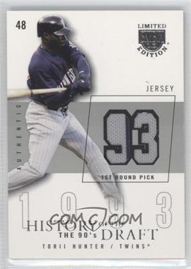2004 Skybox Limited Edition History Of The Draft The 90's Silver Jerseys [Memorabilia] #HD-TH3 - Torii Hunter /50