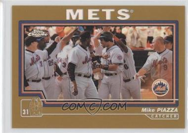 2004 Topps Chrome Gold Refractor #31 - Mike Piazza