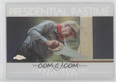 2004 Topps Chrome Presidential Pastime Refractor #PP38 - Jimmy Carter