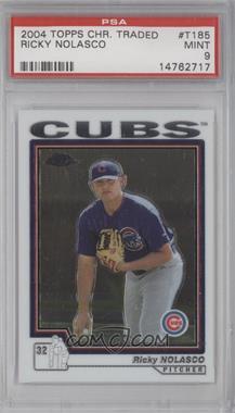 2004 Topps Chrome Traded & Rookies - [Base] #T185 - Ricky Nolasco [PSA9]