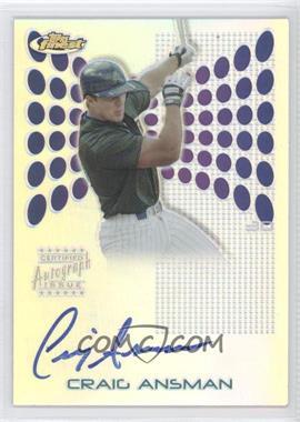 2004 Topps Finest [???] #111 - Craig Ansman
