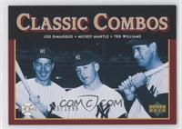 Classic Combos - Joe DiMaggio, Mickey Mantle, Ted Williams /1999