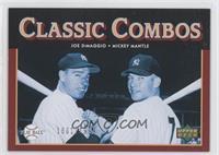Classic Combos - Joe DiMaggio, Mickey Mantle /1999