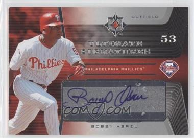 2004 Upper Deck Ultimate Collection Ultimate Signatures #BA - Bobby Abreu