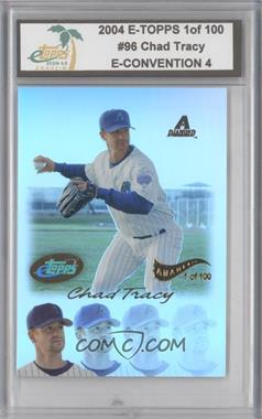 2004 eTopps [???] #96 - Chad Tracy