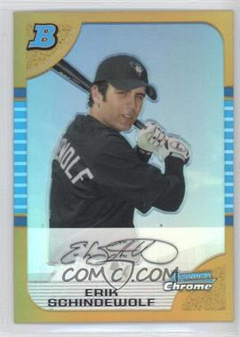 2005 Bowman Chrome - [Base] - Gold Refractor #270 - Erik Schindewolf /50