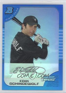 2005 Bowman Chrome Blue Refractor #270 - Erik Schindewolf /150