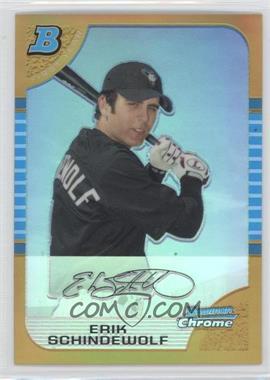 2005 Bowman Chrome Gold Refractor #270 - Erik Schindewolf /50