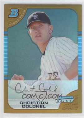 2005 Bowman Chrome Gold Refractor #295 - Christian Colonel /50