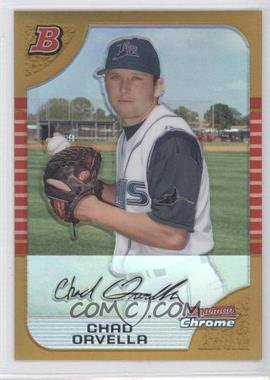 2005 Bowman Draft Picks & Prospects - Chrome - Gold Refractor #BDP29 - Chad Orvella /50