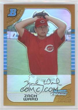 2005 Bowman Draft Picks & Prospects Chrome Gold Refractor #BDP35 - Zach Ward /50