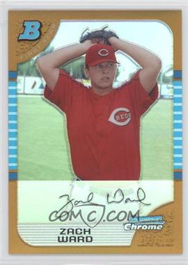 2005 Bowman Draft Picks & Prospects Chrome Gold Refractor #BDP35 - Zach Ward /50