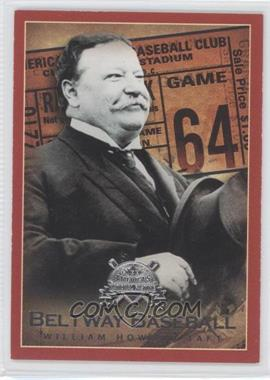 2005 Fleer National Pastime Beltway Baseball #3 BB - William H. Taft /202