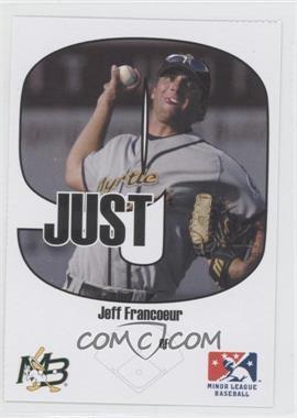 2005 Just Minors - Beckett Insert Just 9 #9 - Jeff Francoeur