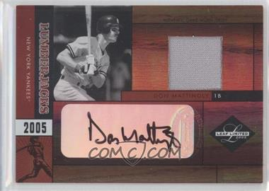 2005 Leaf Limited Lumberjacks Jerseys Autographs [Autographed] [Memorabilia] #LJ-9 - Don Mattingly /50
